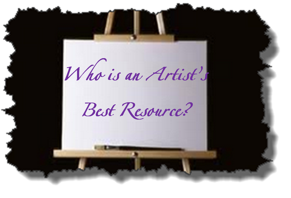 Who is an artists best resource part 1